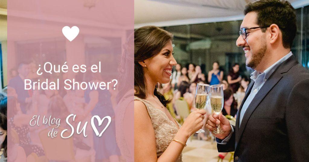 ¿Qué es el Bridal Shower? – El blog de Su