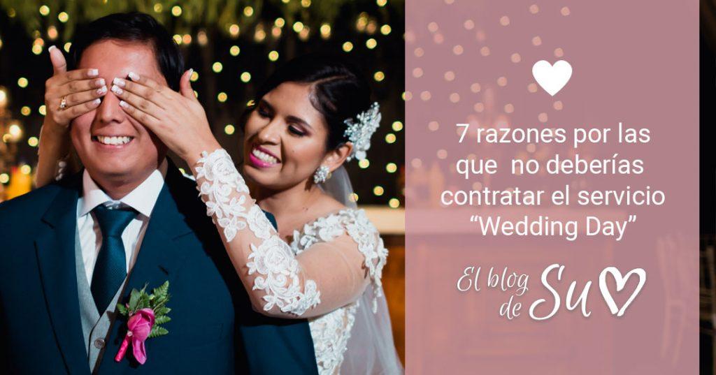 """7 razones por las que no deberías contratar el servicio """"Wedding Day"""""""