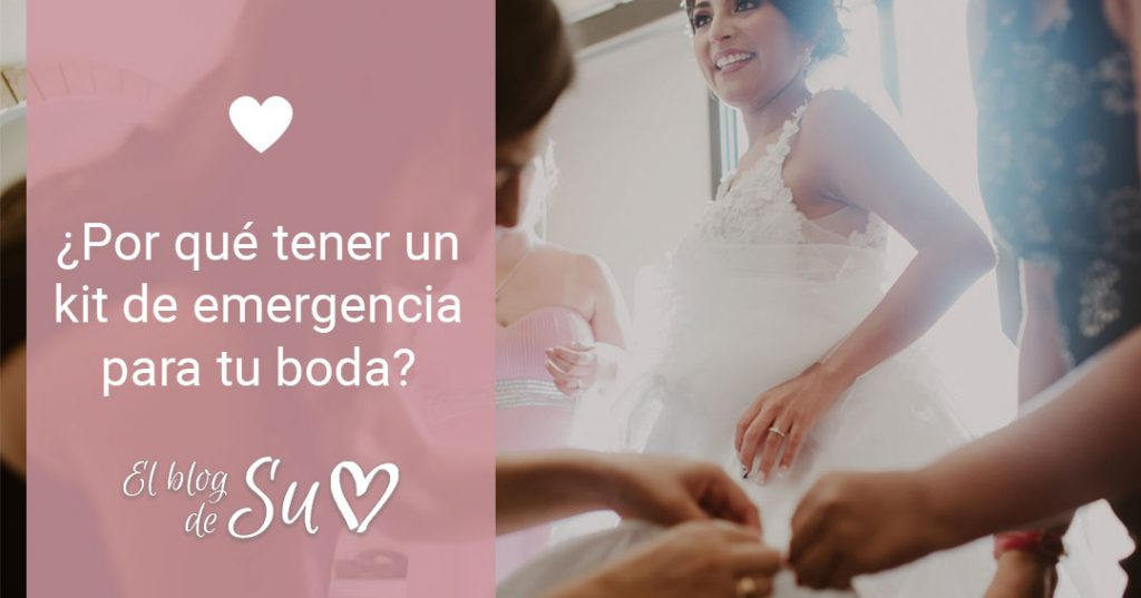 ¿Por qué tener un kit de emergencia para tu boda? – El blog de Su – Susana Morales Wedding & Event Planner